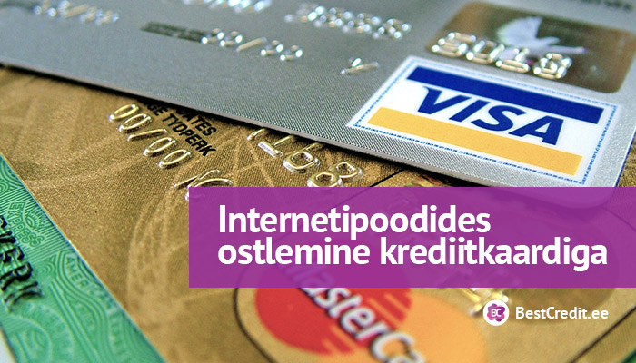 Internetipoodides ostlemine krediitkaardiga